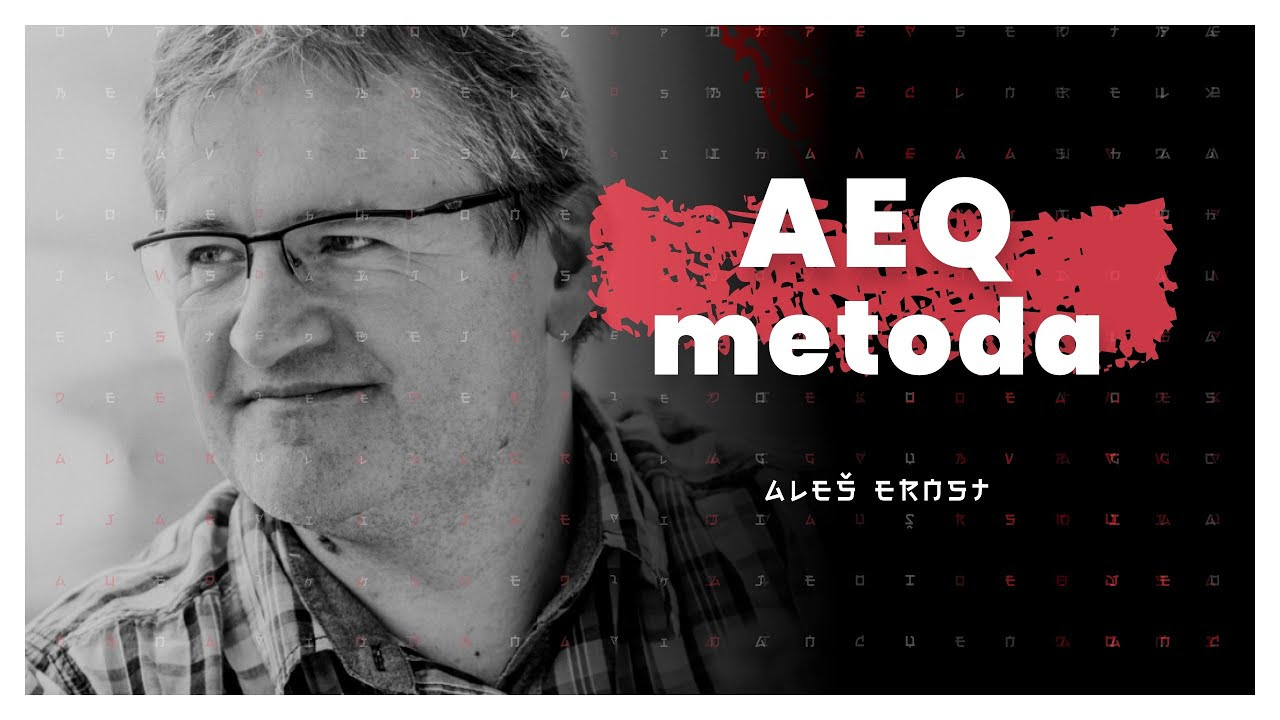 Video: AEQ metoda (Aleš Ernst) — AIDEA Podkast #45